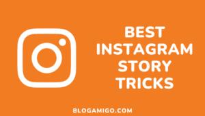 Best Instagram Stories Tricks - Blogamigo