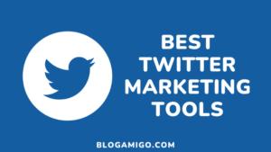 Best Twitter Marketing tools - Blogamigo