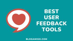 Best User feeddback tools -Blogamigo