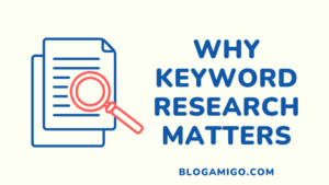 Why keyword research matters - Blogamigo