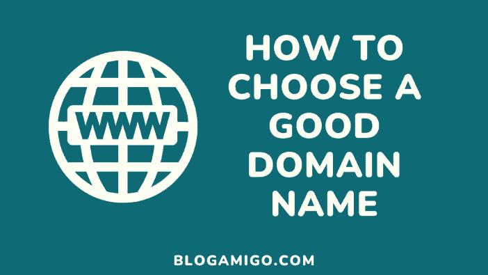 How to choose a good domain name - Blogamigo