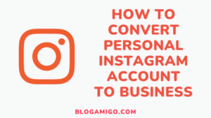 How to convert personal instagram account to business - Blogamigo