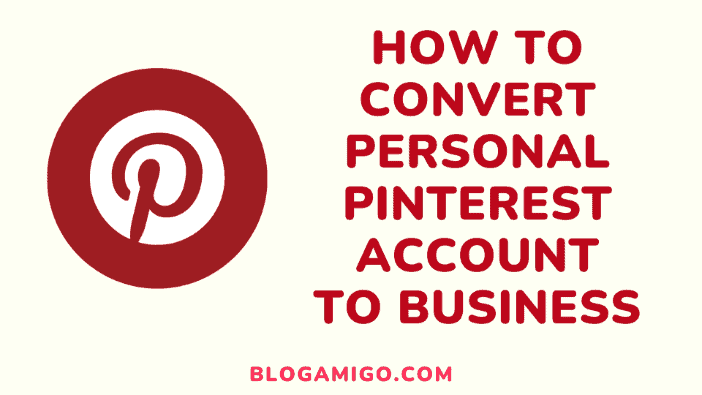 How to convert personal pinterest account to business - Blogamigo