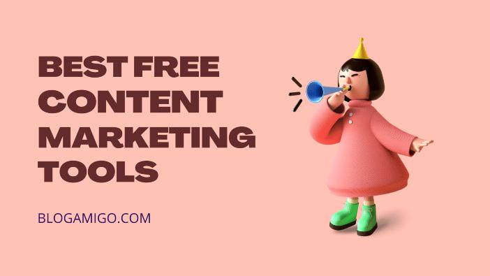 Best Free Content Marketing Tools - Blogamigo