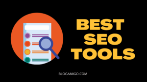 Best SEO Tools - Blogamigo
