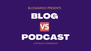 Blog vs Podcast - Blogamigo