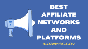 Best affiliate networks and platforms - Blogamigo