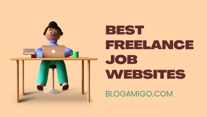 Best 10 Freelance Job Websites To Find Your Next Gig - Blogamigo