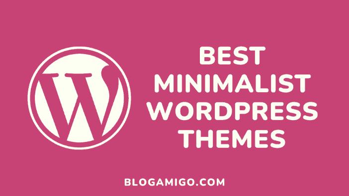 Best Minimalist WordPress Themes - Blogamigo