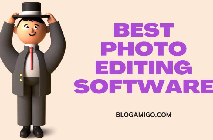 Best Photo Editing Software- Blogamigo