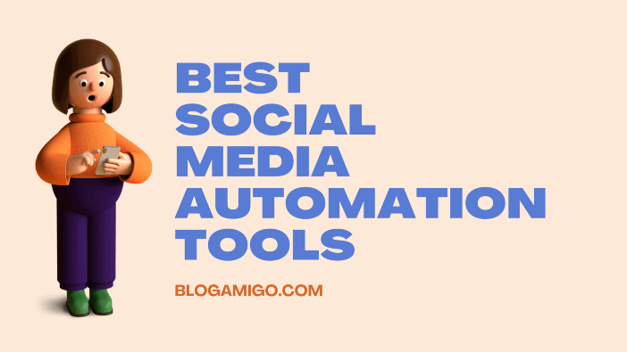 Best Social Media Automation Tools - Blogamigo