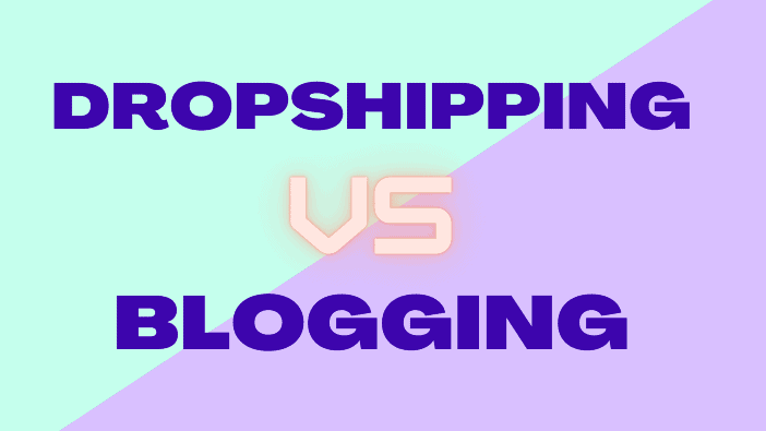 Blogging vs Dropshipping - Which Is Better and Why - Blogamigo