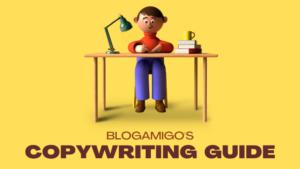 The ultimate copywriting guide - Blogamigo