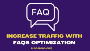 Increase traffic with FAQs optimization - Blogamigo