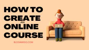 How to create an online course - Blogamigo