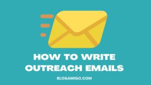 How to write outreach emails - blogamigo
