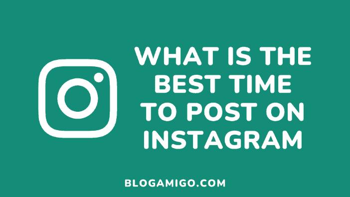 Best time to post on instagram - Blogamigo