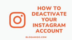 How to deactivate your instagram account - Blogamigo