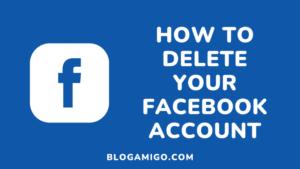 How to delete facebook account - Blogamigo