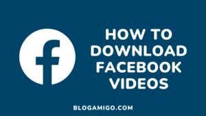 How to download facebook videos - Blogamigo