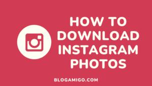 How to download instagram photos - Blogamigo